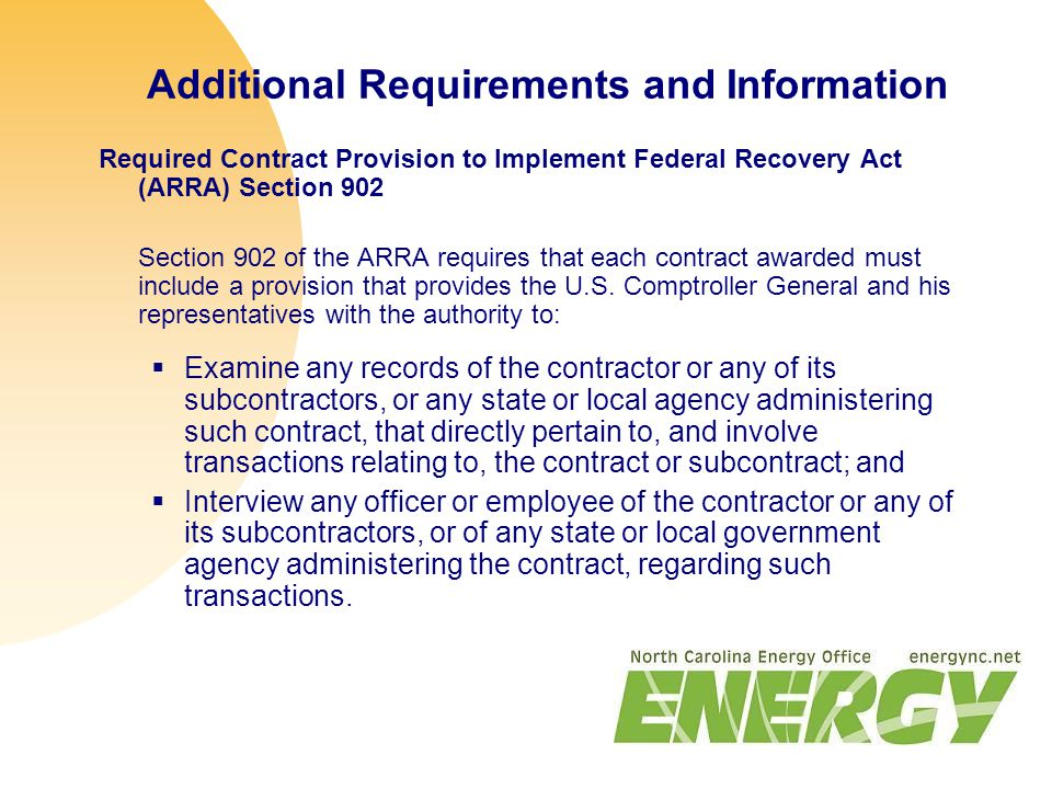 Additional Requirements and Information Required Contract Provision to Implement Federal Recovery Act (ARRA) Section 902 Section 902 of the ARRA requires that each contract awarded must include a provision that provides the U.S.