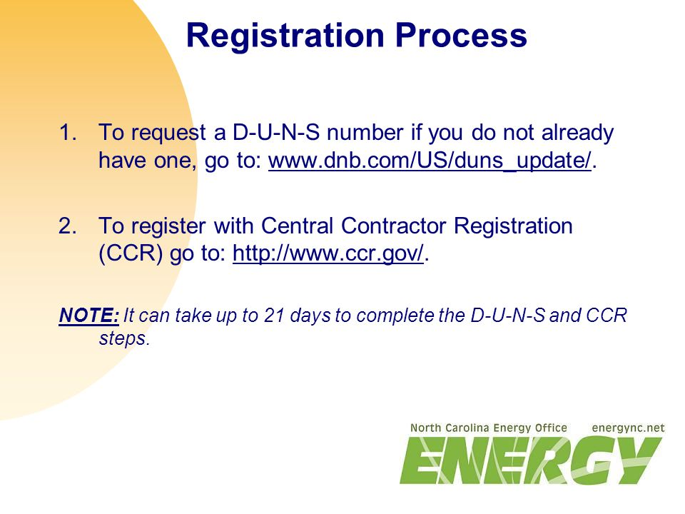 Registration Process 1.To request a D-U-N-S number if you do not already have one, go to: www.dnb.com/US/duns_update/.