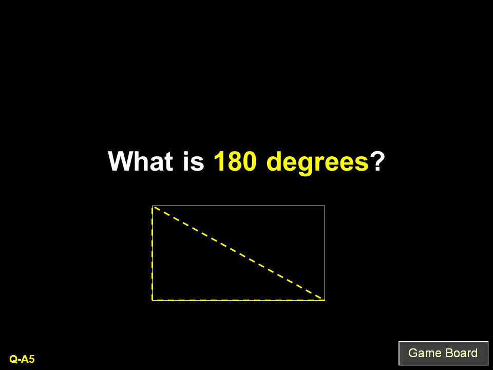 What is 180 degrees Q-A5