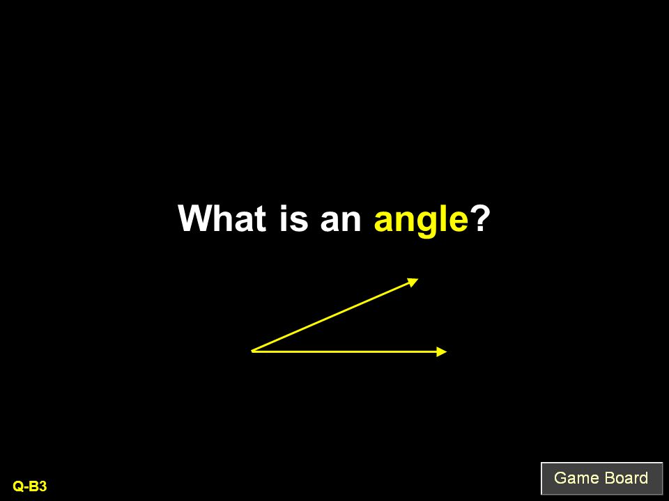 What is an angle? Q-B3