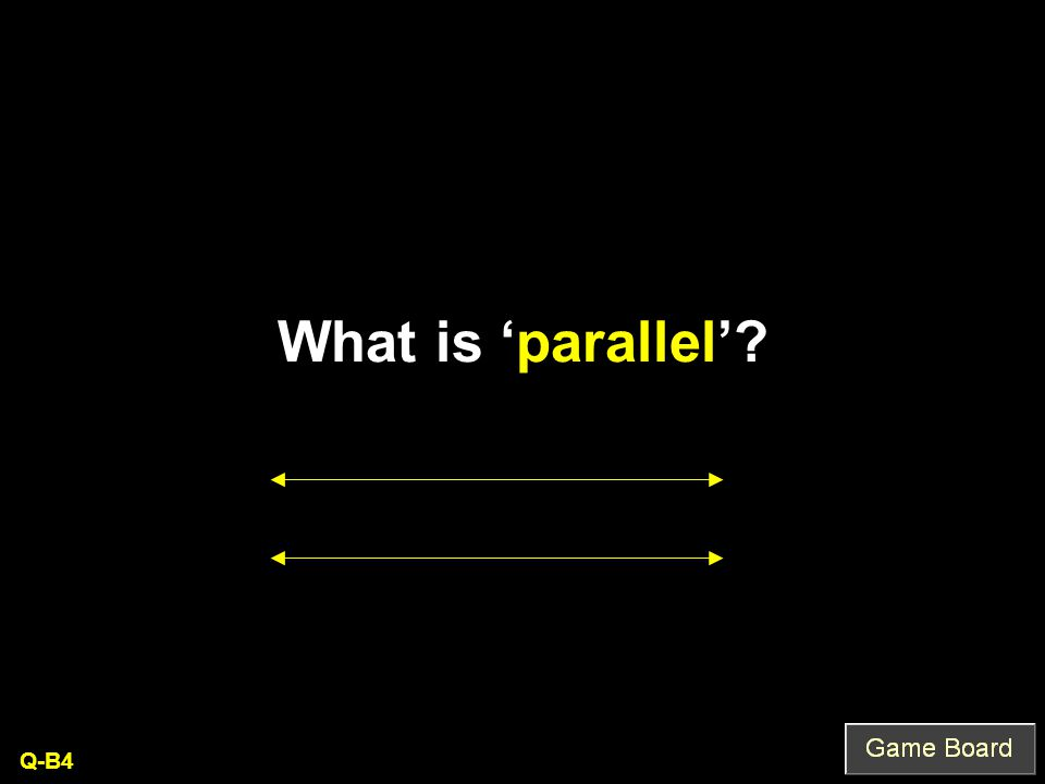 What is 'parallel' Q-B4