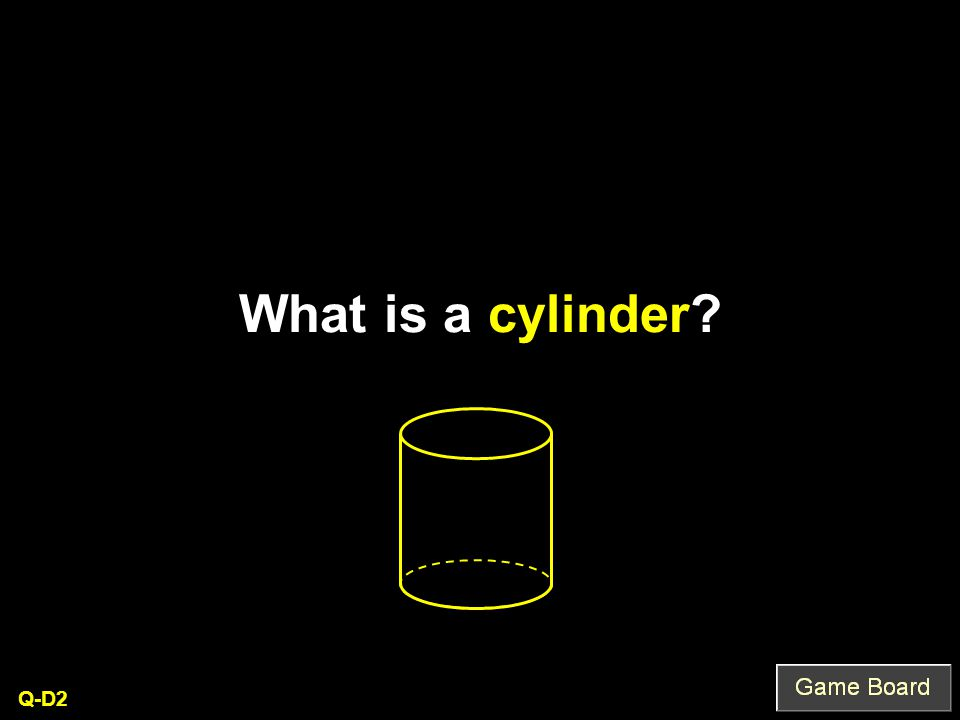 What is a cylinder? Q-D2