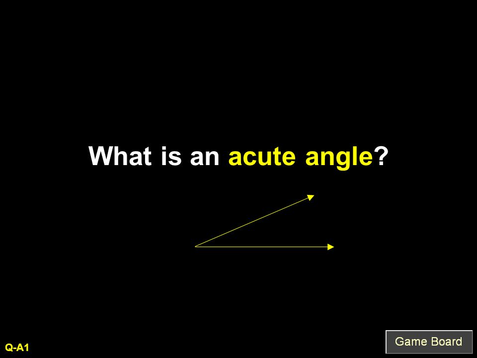 What is an acute angle? Q-A1