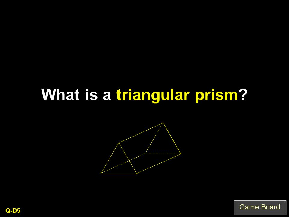 What is a triangular prism Q-D5