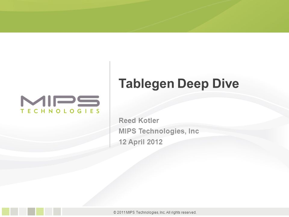 1 © 2011 MIPS Technologies, Inc.All rights reserved.