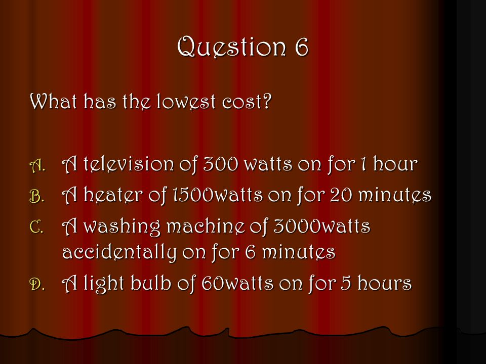 Question 7 Which of these appliances allows current to flow more when the temperature increases.