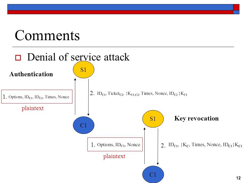 12 Comments  Denial of service attack S1 C1 2. 1. plaintext S1 C1 1. 2. plaintext Authentication Key revocation