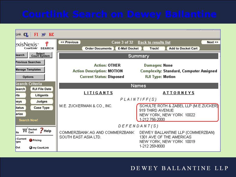 D E W E Y B A L L A N T I N E L L P Courtlink Search on Dewey Ballantine