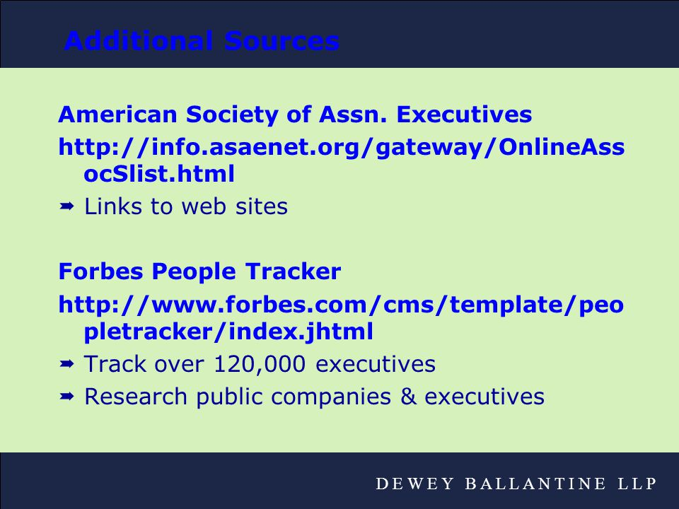 D E W E Y B A L L A N T I N E L L P Additional Sources American Society of Assn.