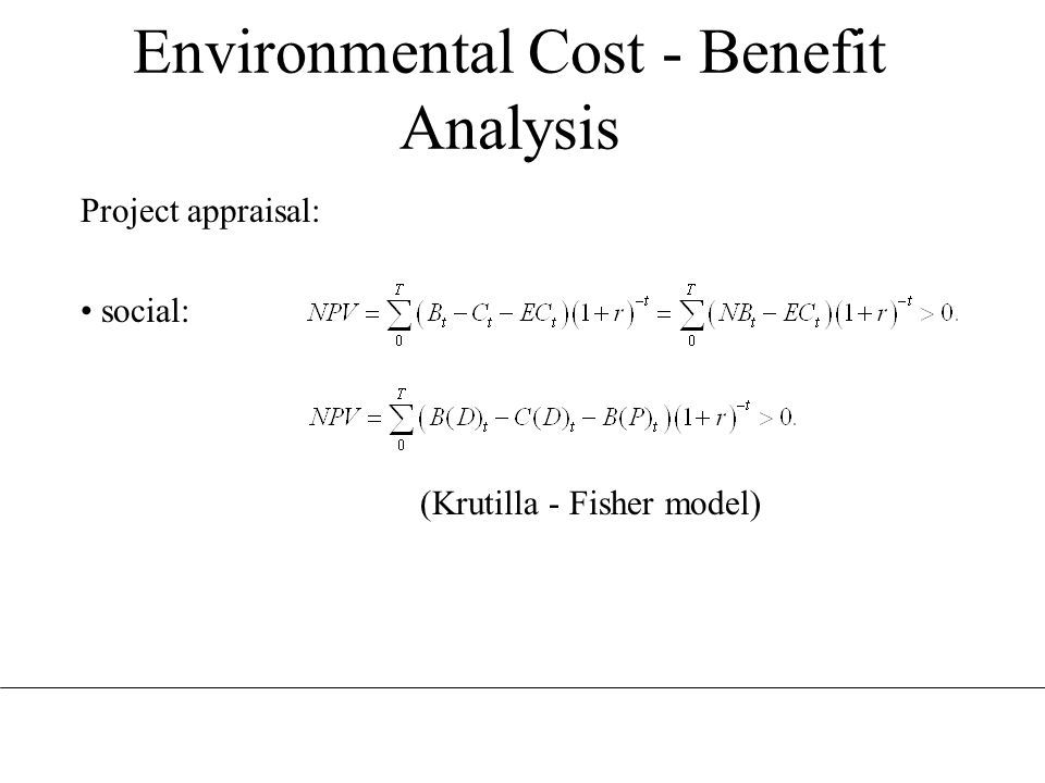 Environmental Cost - Benefit Analysis Project appraisal: social: (Krutilla - Fisher model)