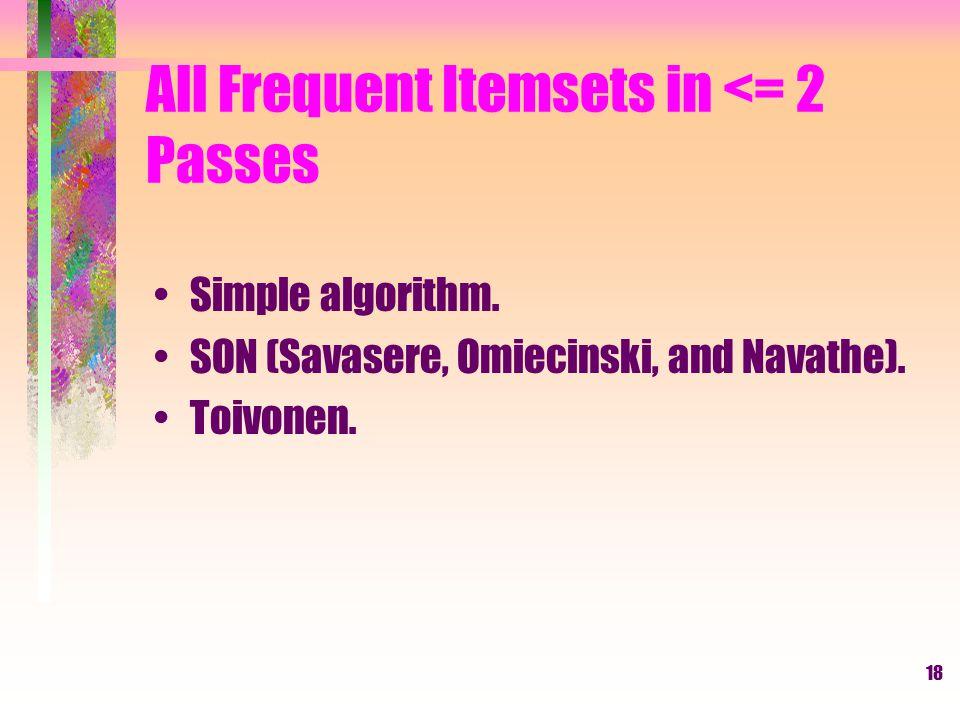 19 Simple Algorithm 1 Take a main-memory-sized random sample of the market baskets.