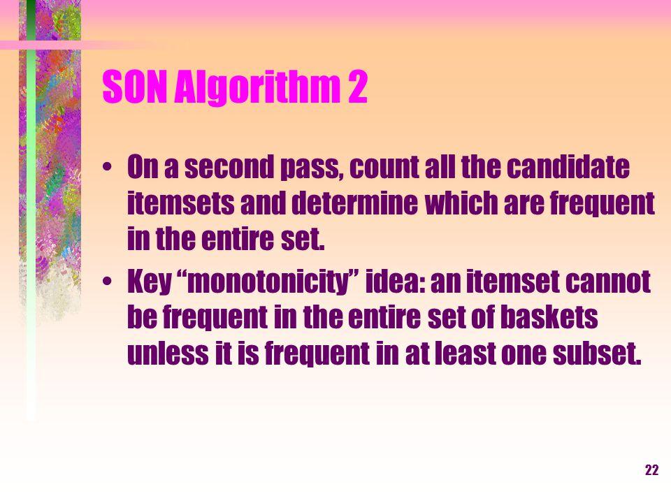 23 Toivonen's Algorithm 1 Start as in the simple algorithm, but lower the threshold slightly for the sample.