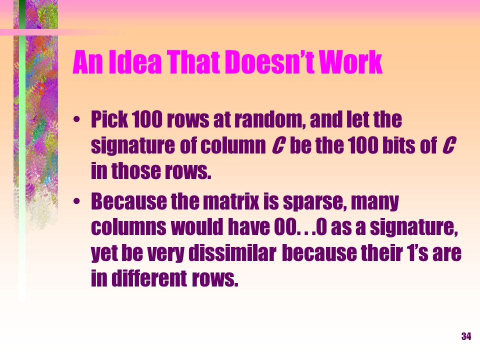 35 Four Types of Rows Given columns C1 and C2, rows may be classified as: C1C2 a11 b10 c01 d00 Also, a = the number of rows of type a, etc.