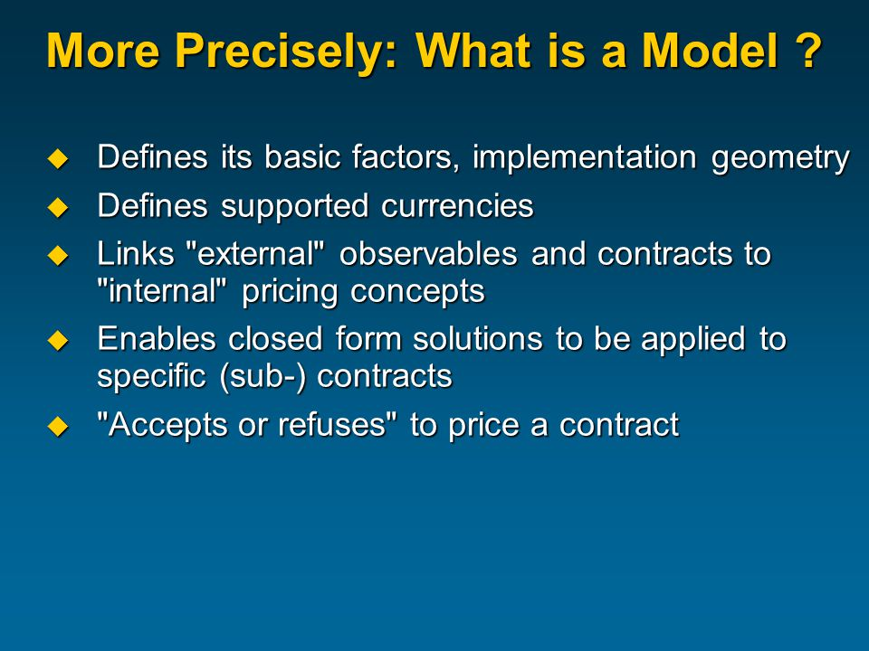 More Precisely: What is a Model .