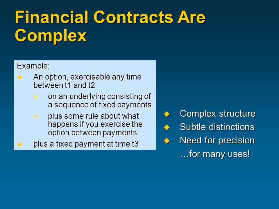 Building a Simple Contract  is a built-in type of our language (like in a classical programming language) .