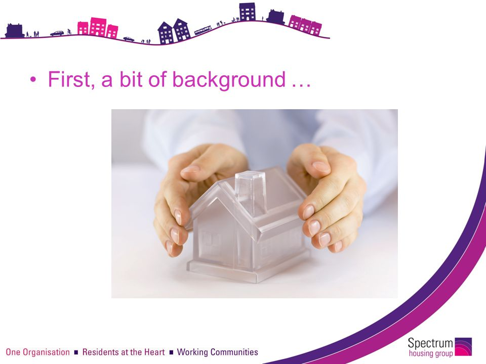 We are a Housing Association Resident Scrutiny Group based in the South East.