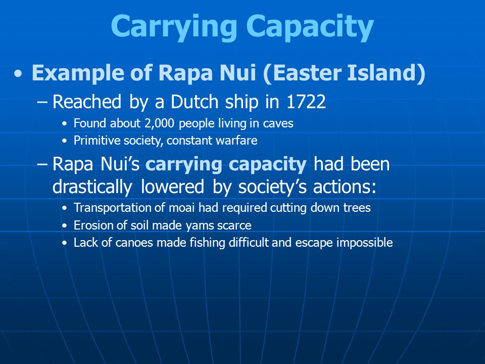 Example of Rapa Nui (Easter Island) –Reached by a Dutch ship in 1722 Found about 2,000 people living in caves Primitive society, constant warfare –Rap