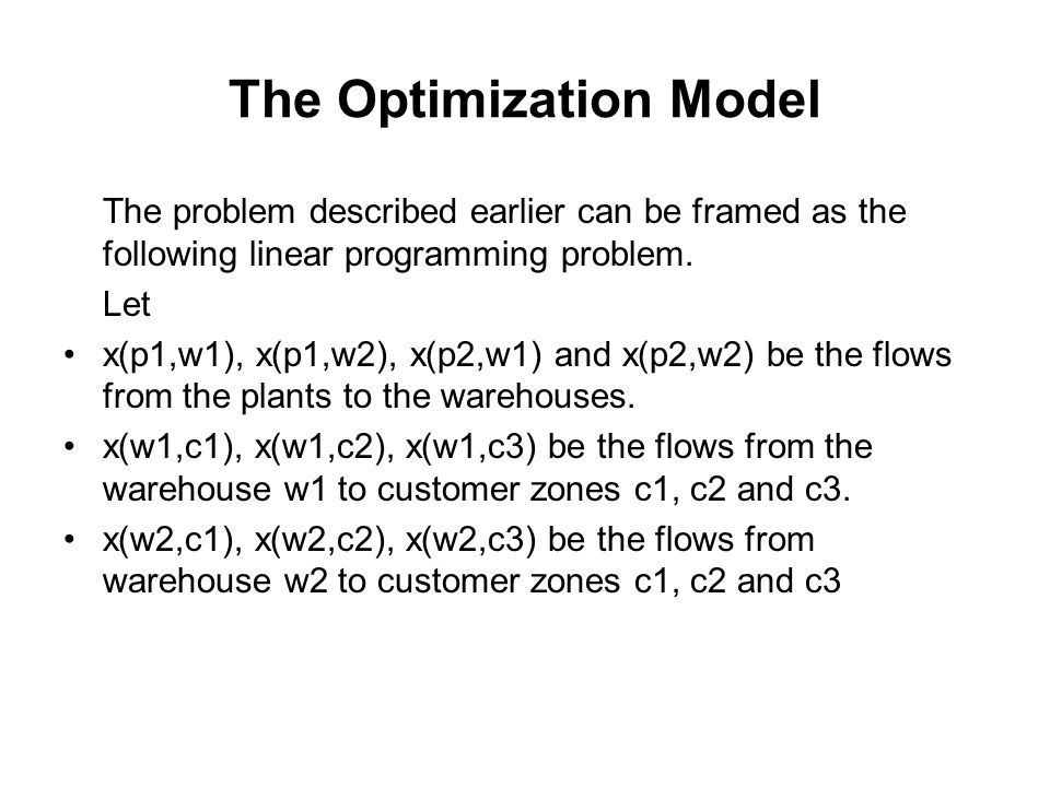 The Optimization Model The problem described earlier can be framed as the following linear programming problem. Let x(p1,w1), x(p1,w2), x(p2,w1) and x