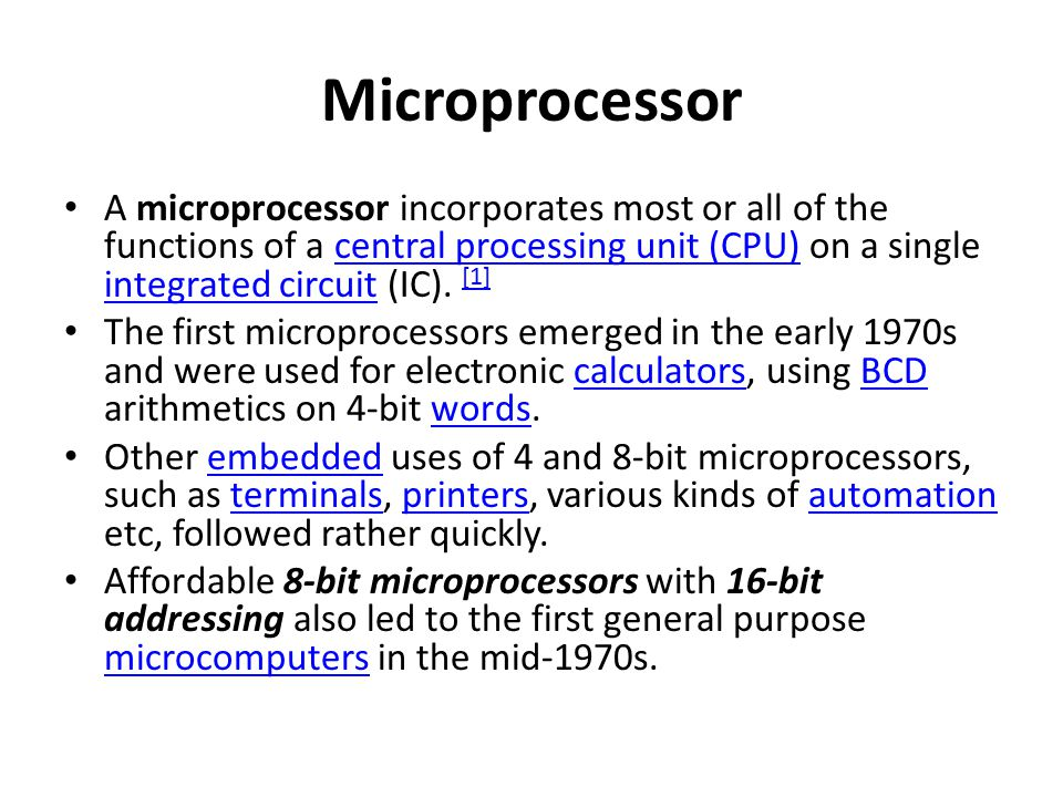Microprocessor A microprocessor incorporates most or all of the functions of a central processing unit (CPU) on a single integrated circuit (IC). [1]c