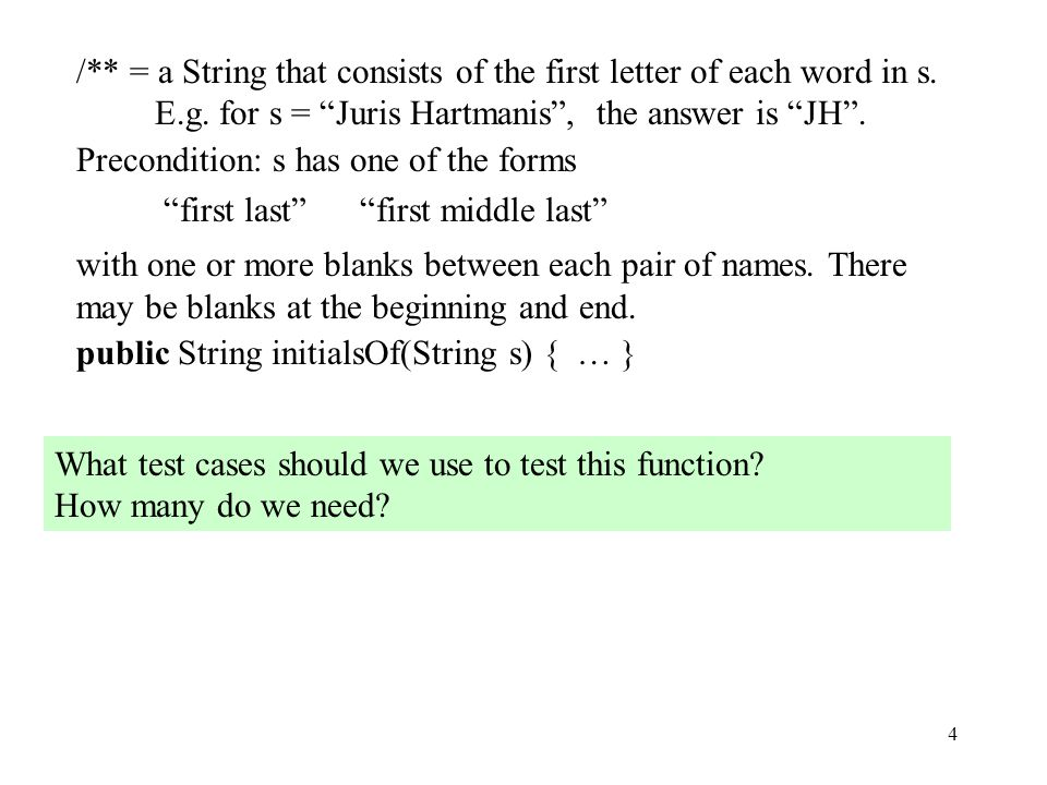 4 What test cases should we use to test this function.