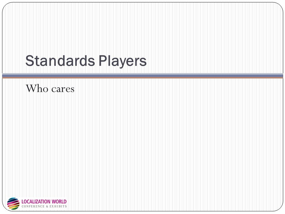 Standards Players Who cares