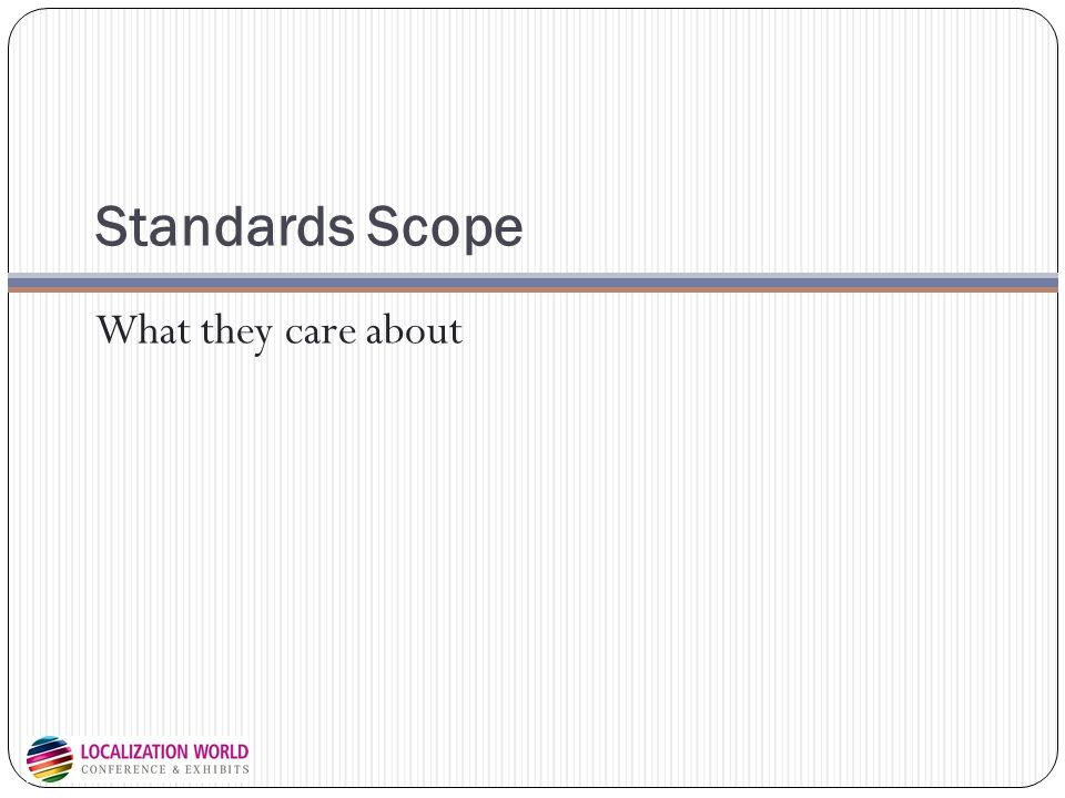 Standards Scope What they care about
