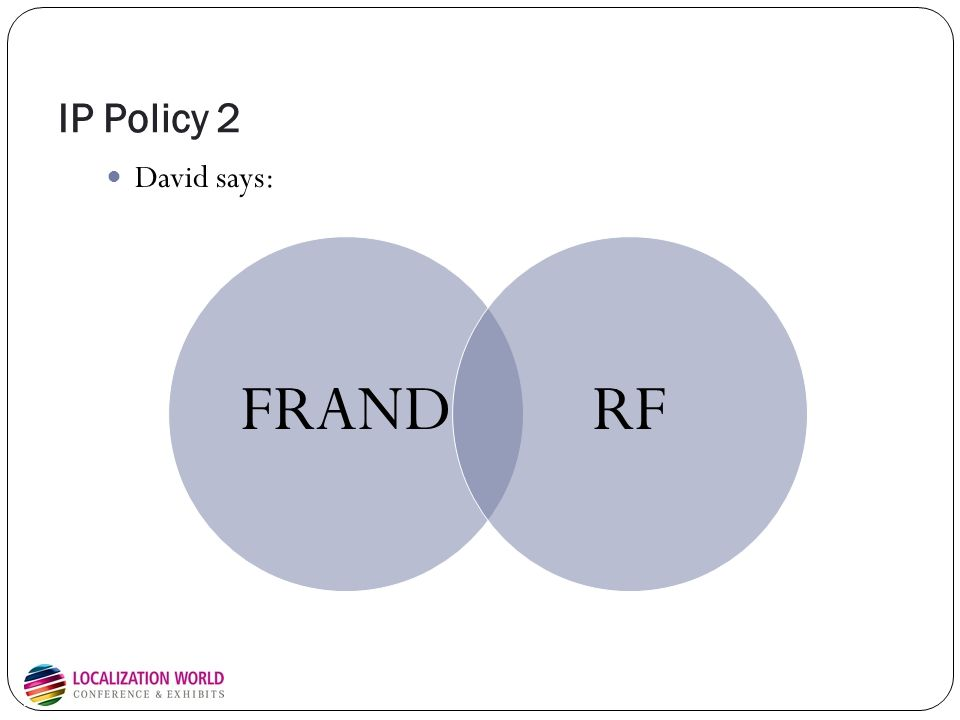 IP Policy 2 David says: FRANDRF