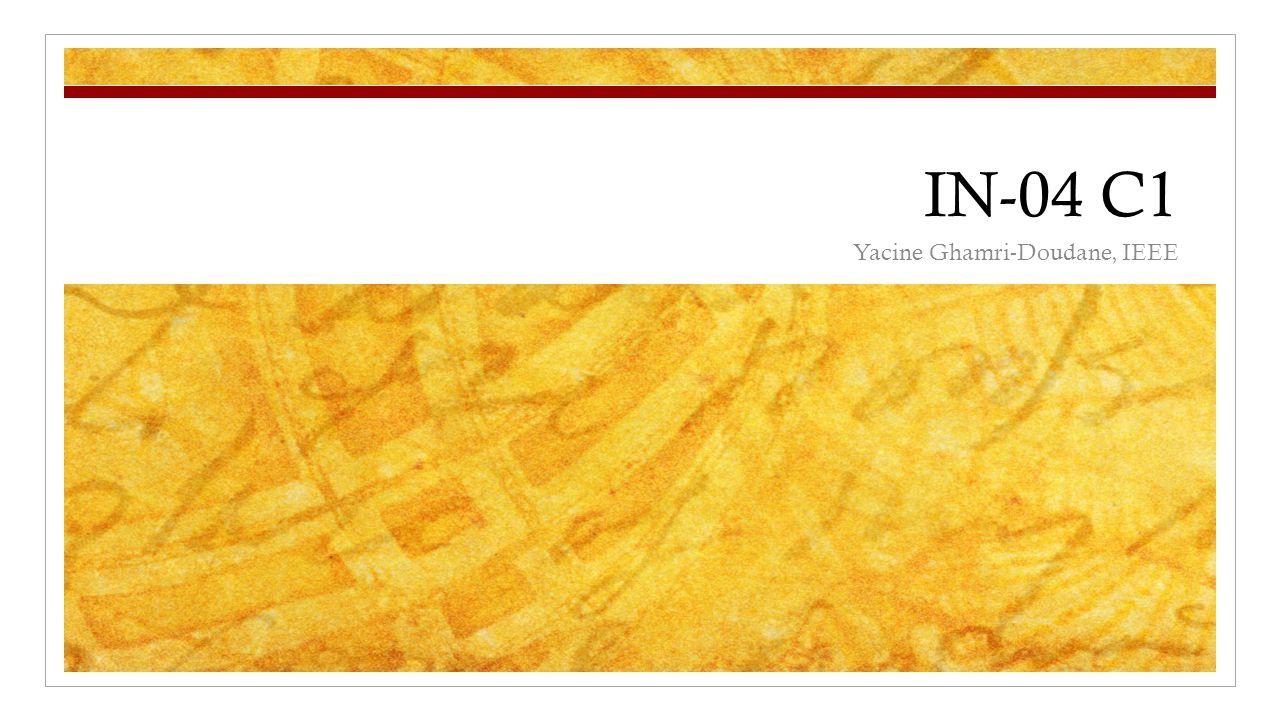 IN-04 C1 Yacine Ghamri-Doudane, IEEE