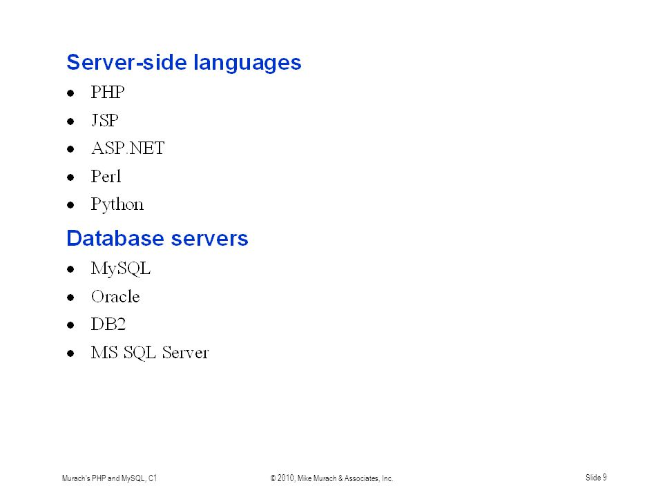Murach s PHP and MySQL, C1© 2010, Mike Murach & Associates, Inc.Slide 9