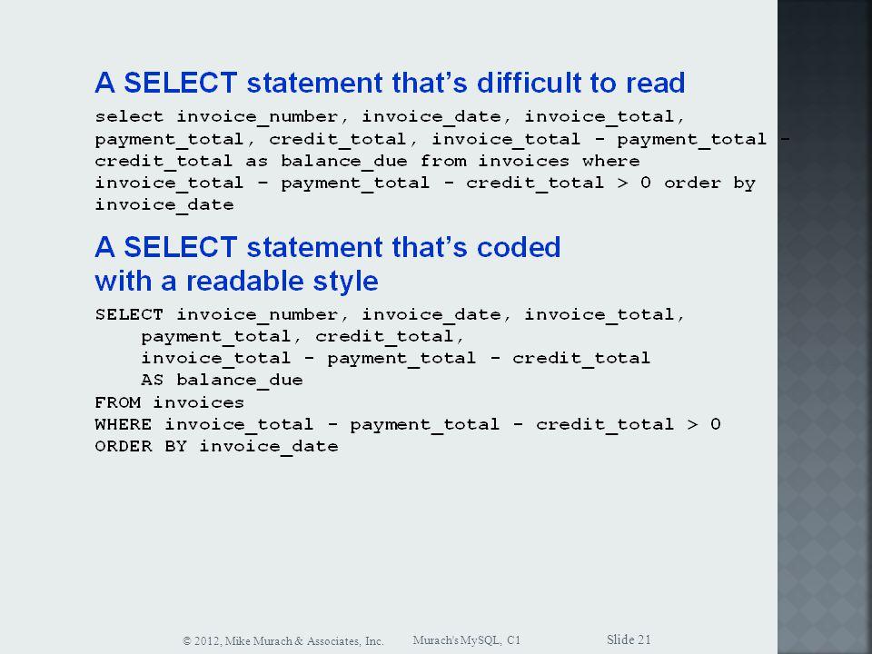 Murach s MySQL, C1 © 2012, Mike Murach & Associates, Inc. Slide 21