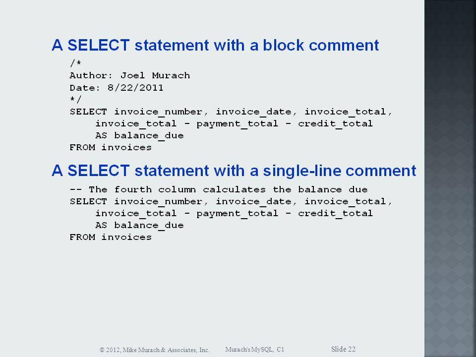 Murach s MySQL, C1 © 2012, Mike Murach & Associates, Inc. Slide 22