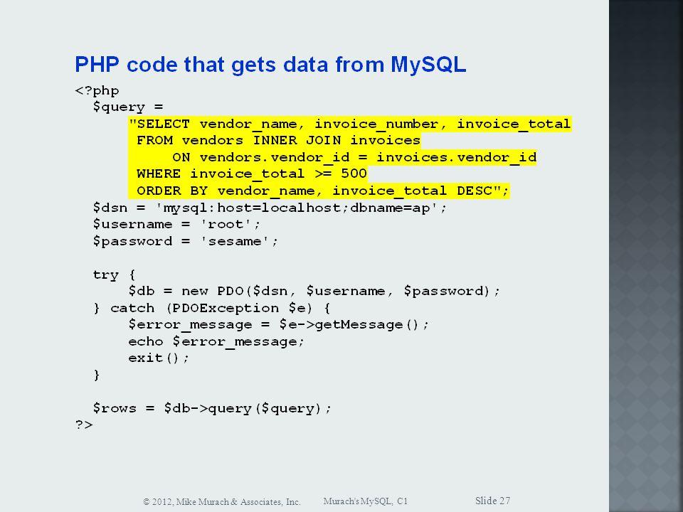 Murach s MySQL, C1 © 2012, Mike Murach & Associates, Inc. Slide 27