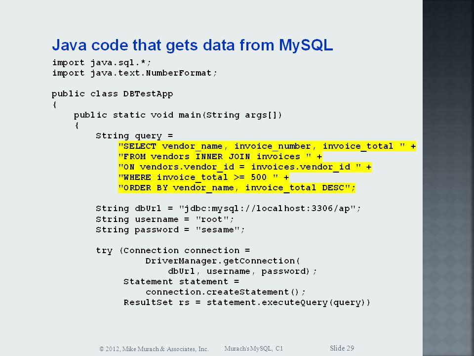 Murach s MySQL, C1 © 2012, Mike Murach & Associates, Inc. Slide 29