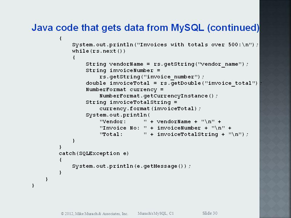 Murach s MySQL, C1 © 2012, Mike Murach & Associates, Inc. Slide 30