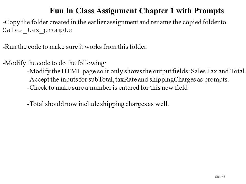 Slide 47 Fun In Class Assignment Chapter 1 with Prompts -Copy the folder created in the earlier assignment and rename the copied folder to Sales_tax_p