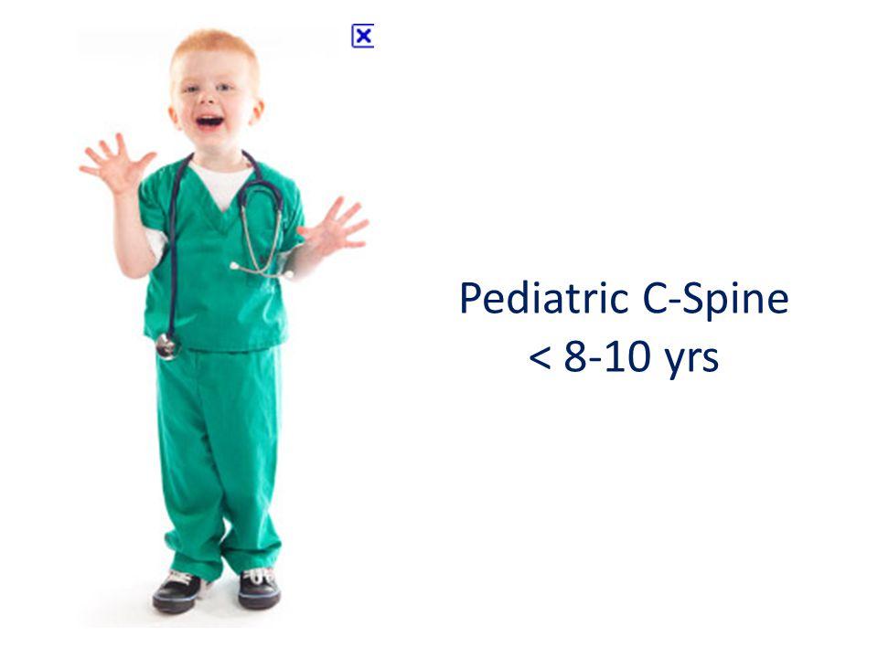 Pediatric C-Spine < 8-10 yrs