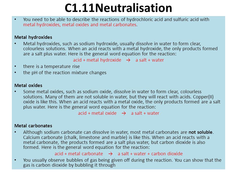 C1.11Neutralisation You need to be able to describe the reactions of hydrochloric acid and sulfuric acid with metal hydroxides, metal oxides and metal
