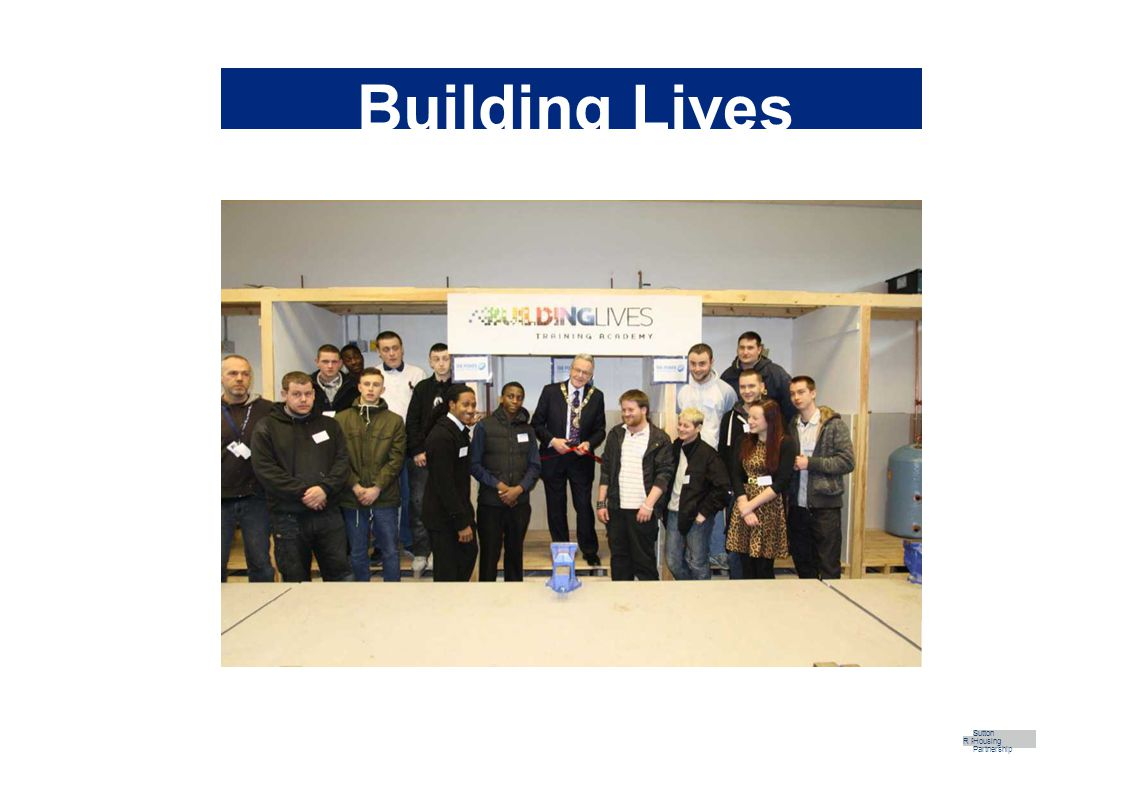 Building Lives R Part Sutton Housing Partnership