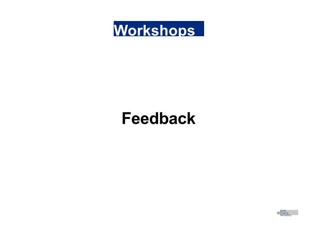 Workshops Feedback R Part Sutton Housing Partnership