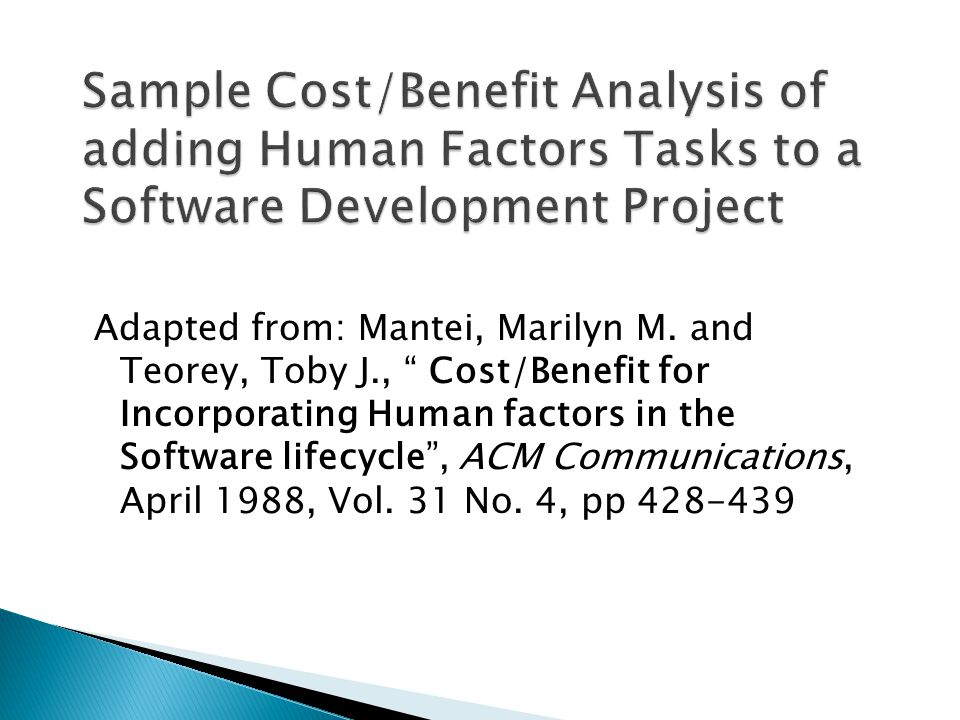 "Adapted from: Mantei, Marilyn M. and Teorey, Toby J., "" Cost/Benefit for Incorporating Human factors in the Software lifecycle"", ACM Communications, A"