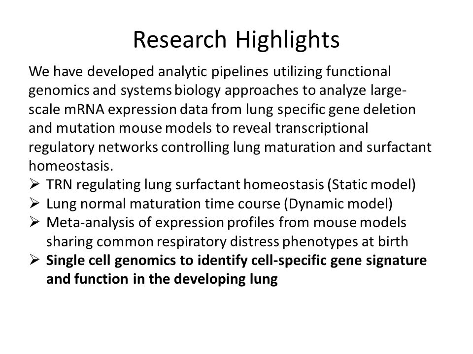Research Highlights We have developed analytic pipelines utilizing functional genomics and systems biology approaches to analyze large- scale mRNA exp