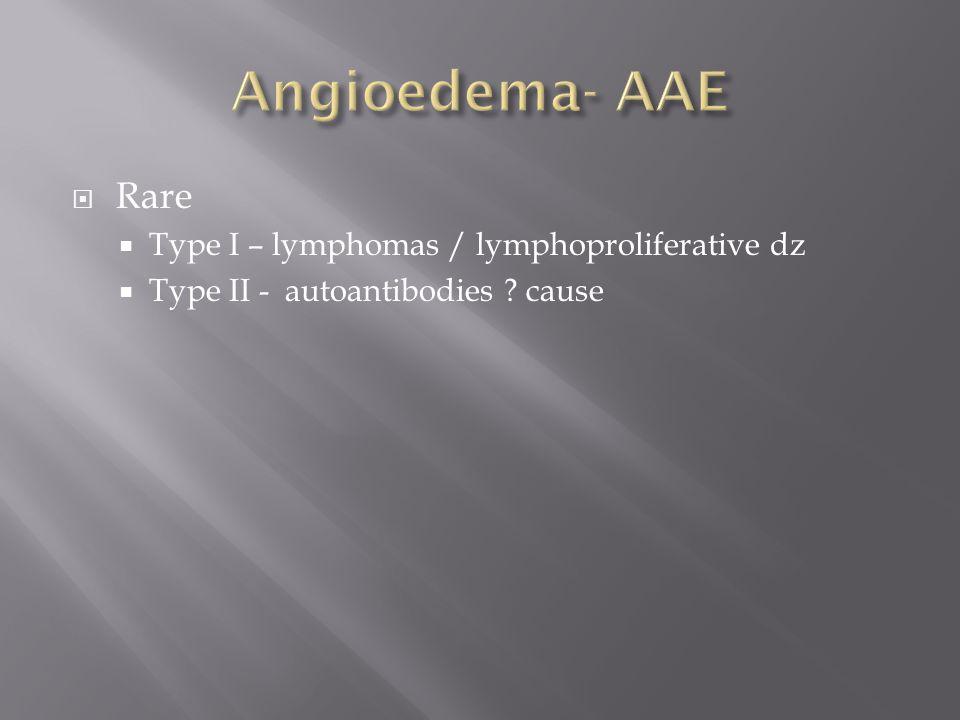  Rare  Type I – lymphomas / lymphoproliferative dz  Type II - autoantibodies cause
