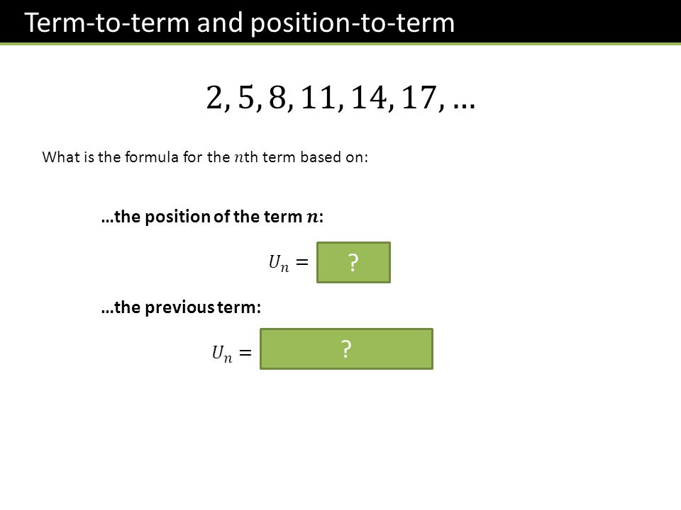 Term-to-term and position-to-term ? ?