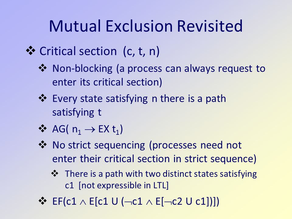Mutual Exclusion Revisited  Critical section (c, t, n)  Non-blocking (a process can always request to enter its critical section)  Every state sati
