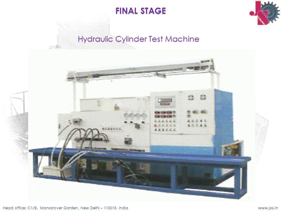 Hydraulic Cylinder Test Machine Head office: C1/B, Mansarover Garden, New Delhi – 110015, India www.jssi.in FINAL STAGE