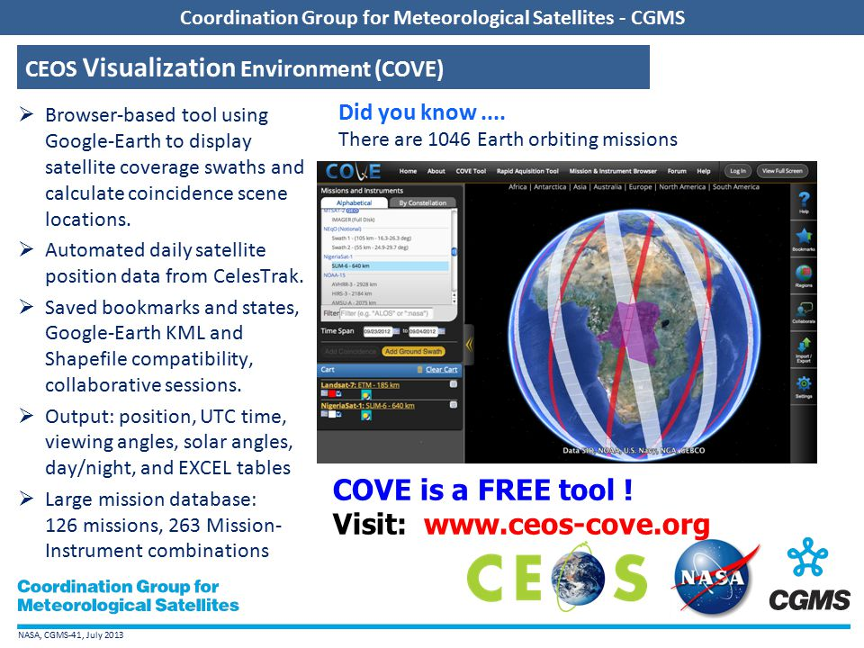 NASA, CGMS-41, July 2013 Coordination Group for Meteorological Satellites - CGMS GCOM-C1 Mission, SGLI-VNR Instrument  Launch in mid-2014, Altitude 796km, 10:30am LTDN, 34-day orbit repeat, Swath 1150km.