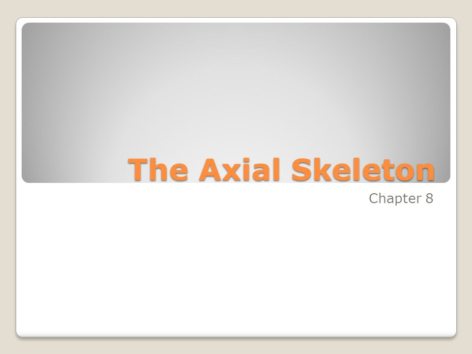 The Axial Skeleton Chapter 8