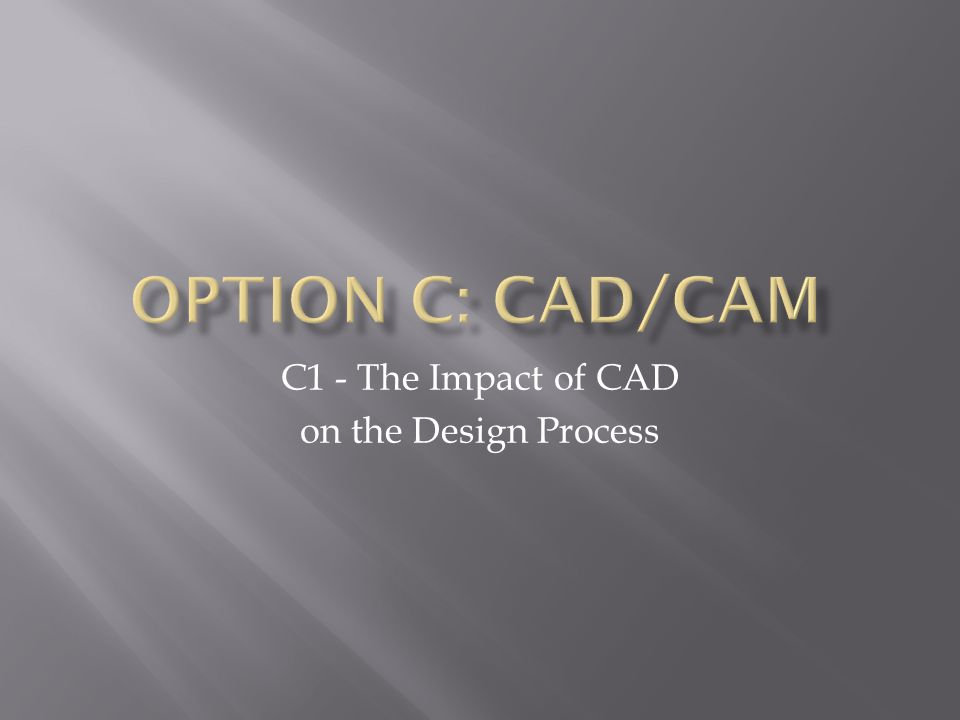 C1 - The Impact of CAD on the Design Process