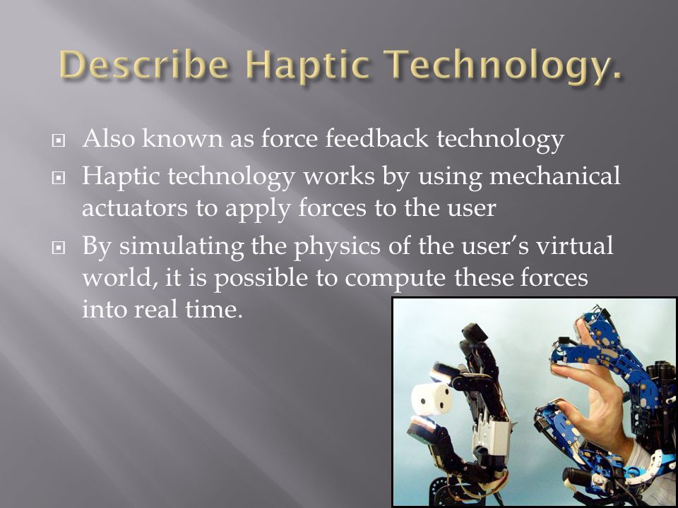  The recording of human and animal movement by any means  For example, by video, magnetic or electro- mechanical devices.