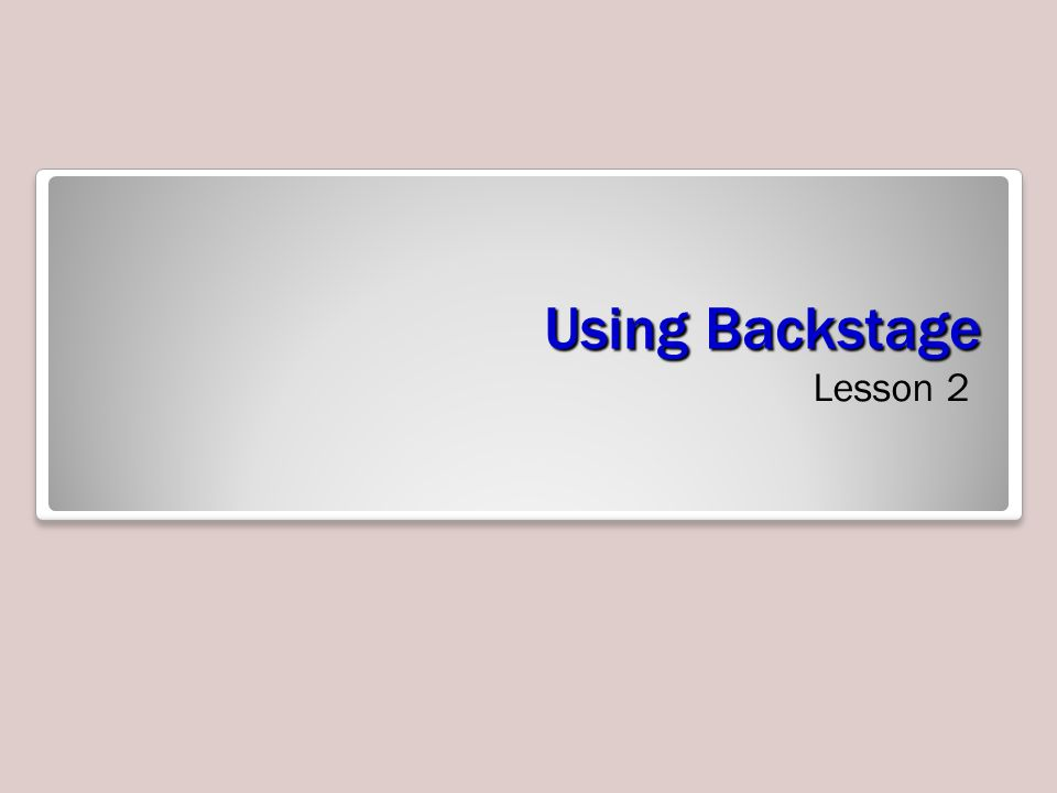 Step-by-Step: Save a Document in Backstage 9.Click the File tab to open Backstage view.